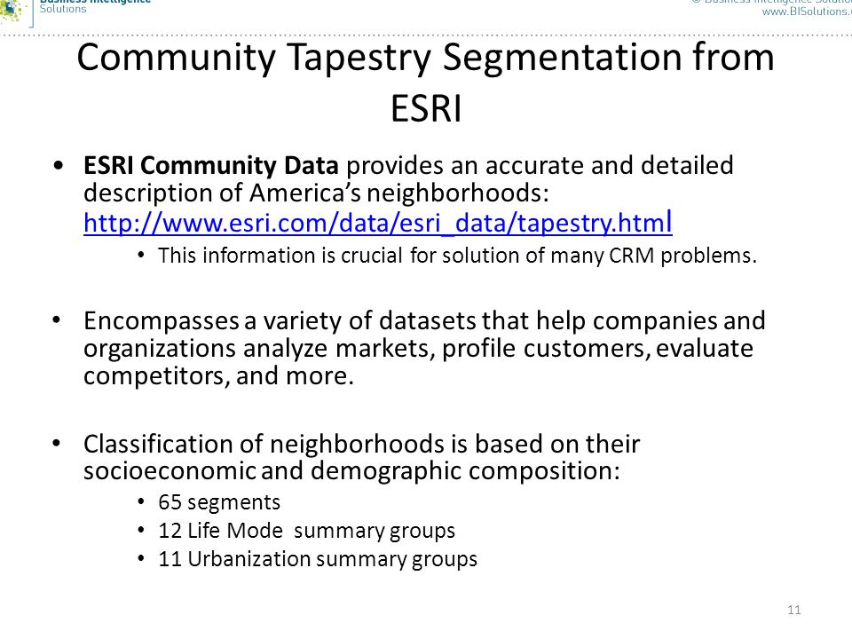 11 Community Tapestry Segmentation from ESRI ESRI Community Data provides an accurate and detailed description of Americas neighborhoods: http://www.e