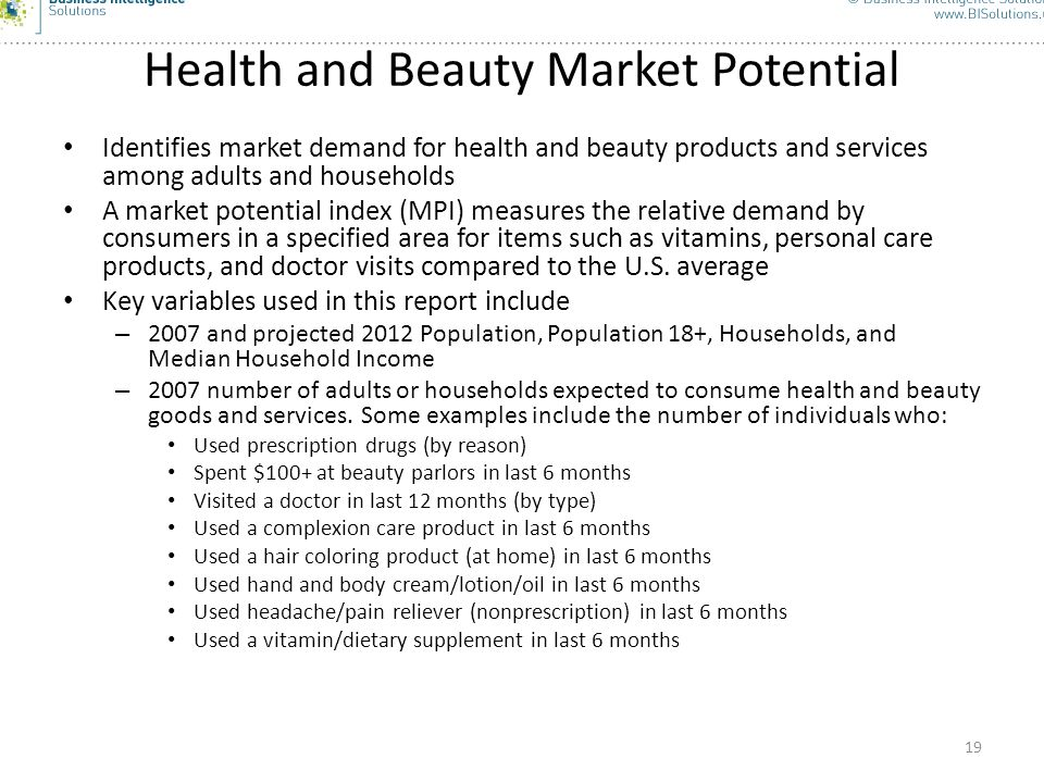 19 Health and Beauty Market Potential Identifies market demand for health and beauty products and services among adults and households A market potent