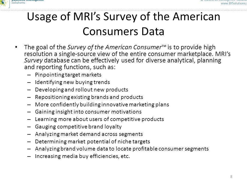 8 Usage of MRIs Survey of the American Consumers Data The goal of the Survey of the American Consumer is to provide high resolution a single-source vi