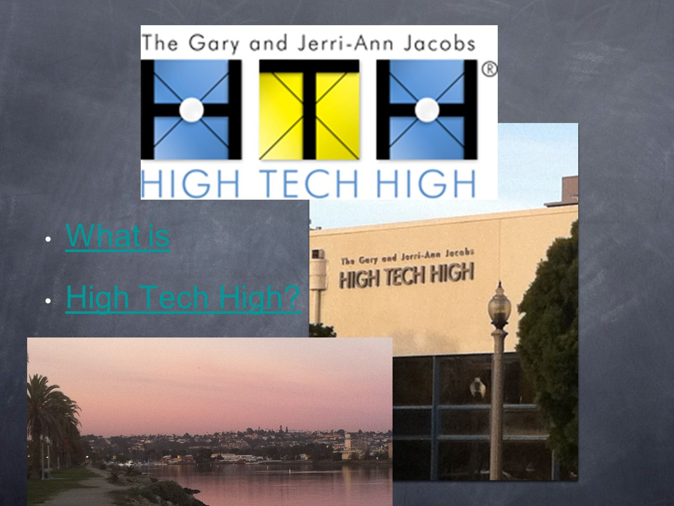 HT What is High Tech High
