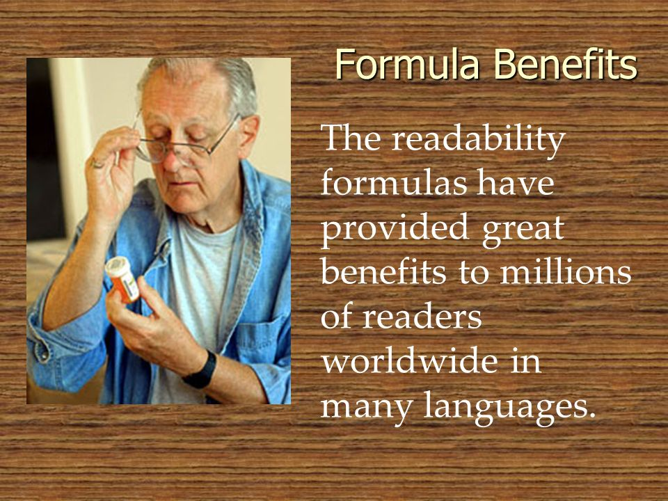 The readability formulas have provided great benefits to millions of readers worldwide in many languages. Formula Benefits
