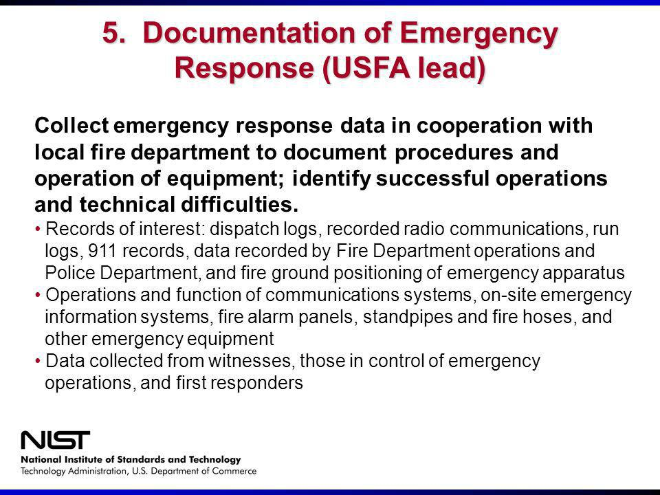 Collect emergency response data in cooperation with local fire department to document procedures and operation of equipment; identify successful opera