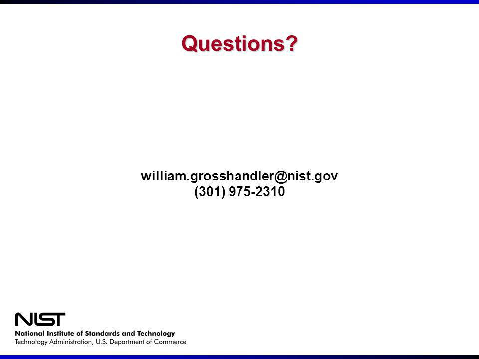 Questions? william.grosshandler@nist.gov (301) 975-2310