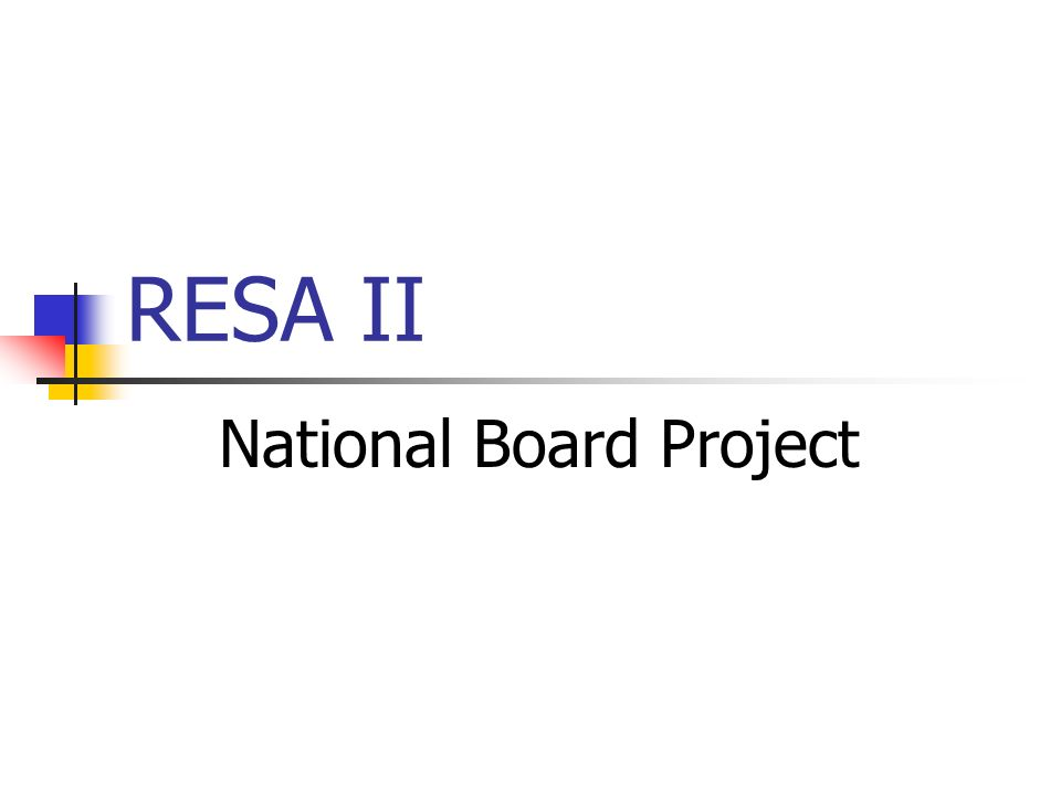 RESA II National Board Project