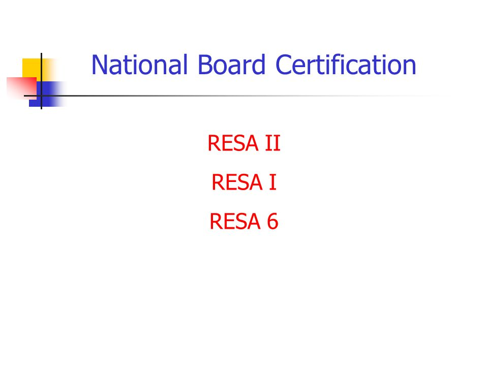 National Board Certification RESA II RESA I RESA 6