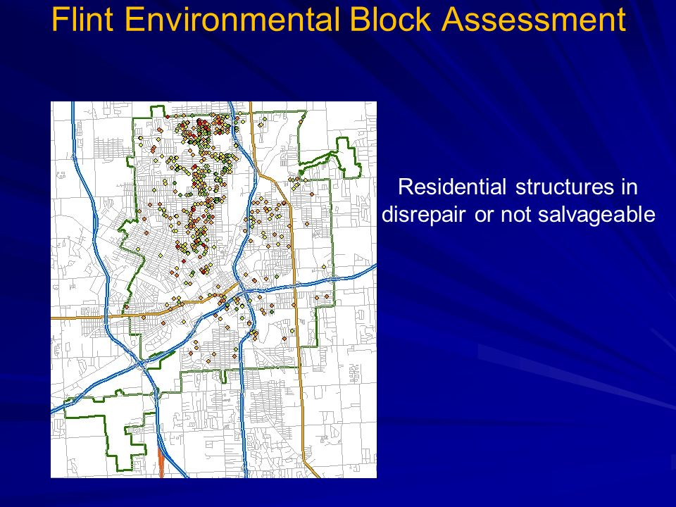 Residential structures in disrepair or not salvageable Flint Environmental Block Assessment