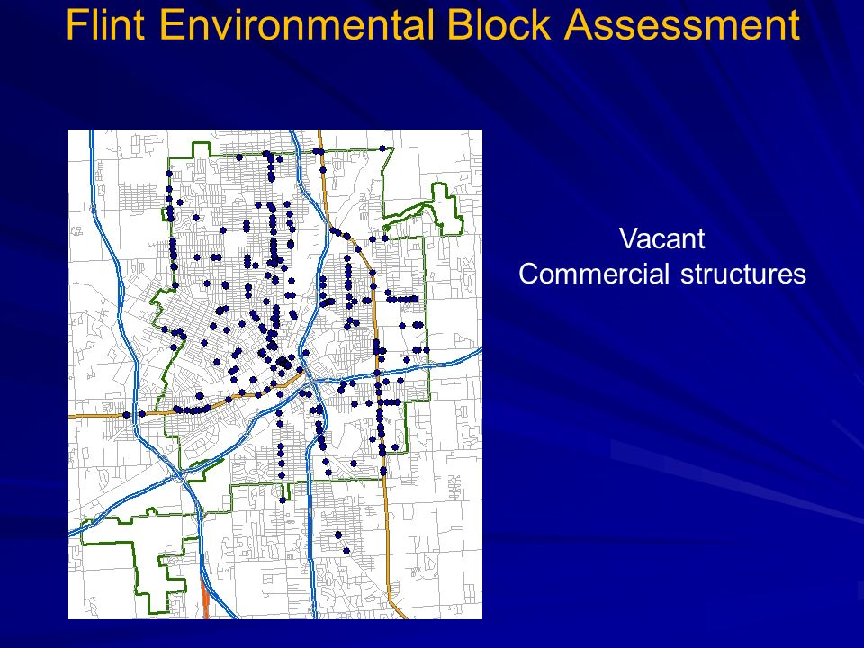 Vacant Commercial structures Flint Environmental Block Assessment