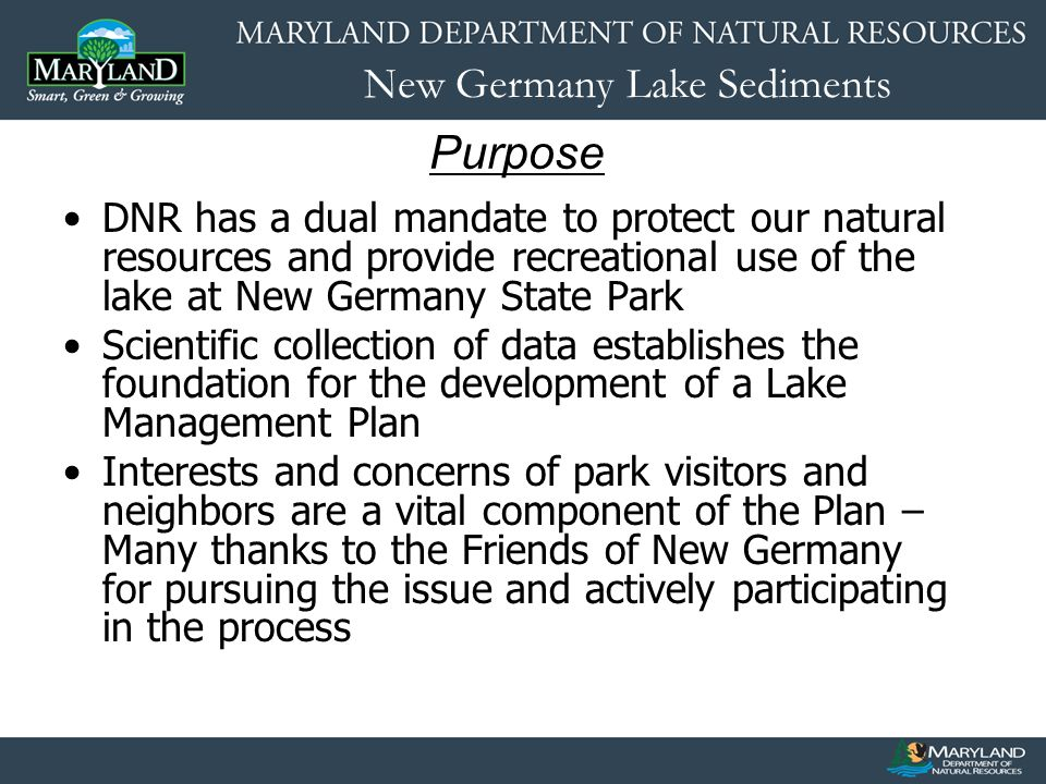 New Germany Lake Sediments Purpose DNR has a dual mandate to protect our natural resources and provide recreational use of the lake at New Germany Sta
