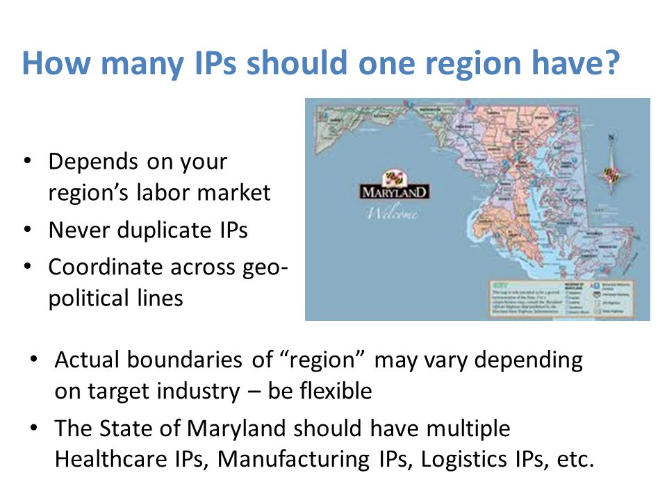 How many IPs should one region have? Depends on your regions labor market Never duplicate IPs Coordinate across geo- political lines Actual boundaries