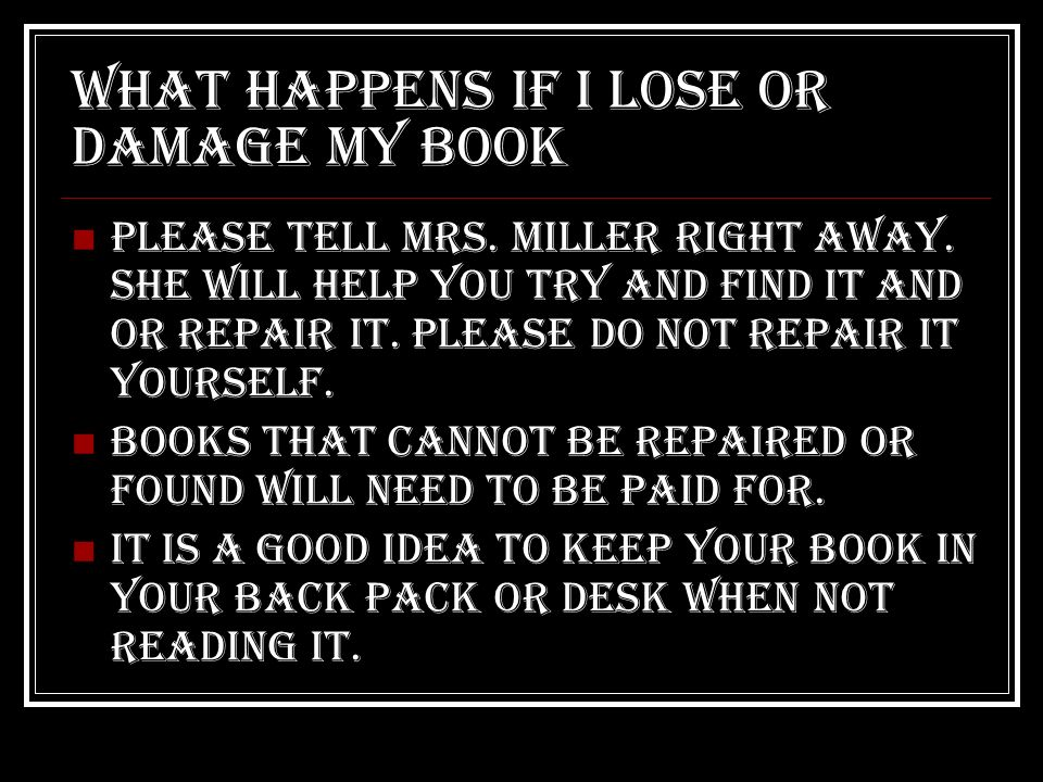 What happens if I lose or damage my book Please tell mrs.