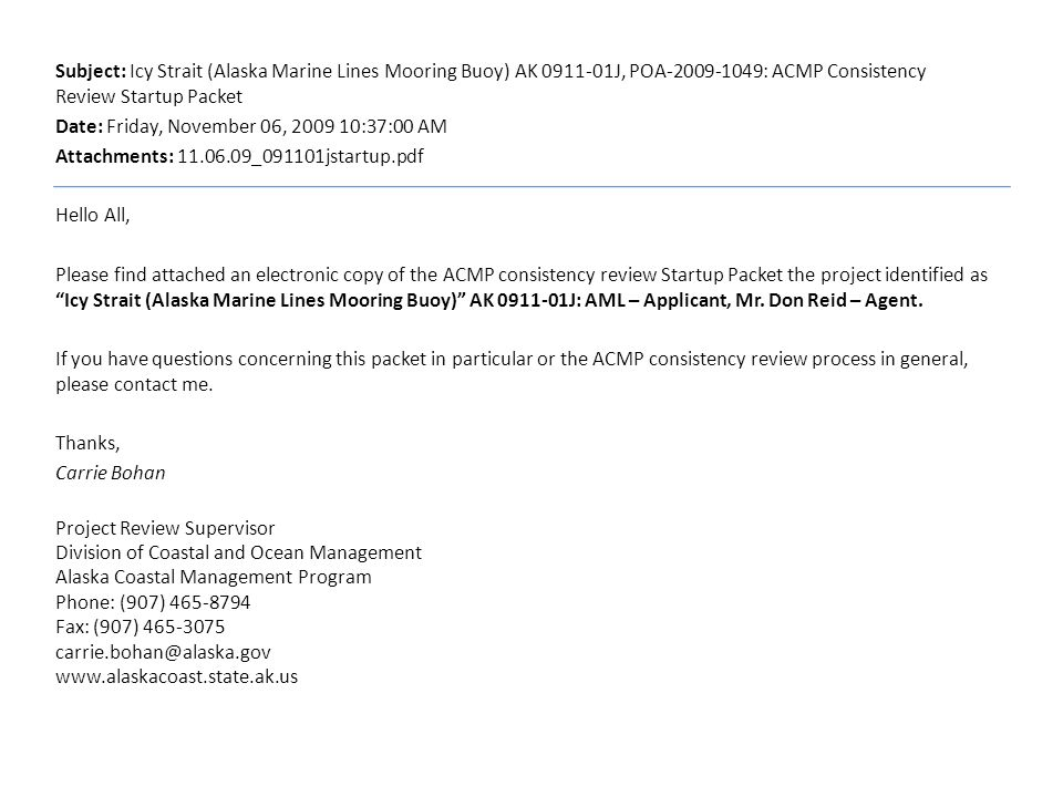 Subject: Icy Strait (Alaska Marine Lines Mooring Buoy) AK 0911-01J, POA-2009-1049: ACMP Consistency Review Startup Packet Date: Friday, November 06, 2