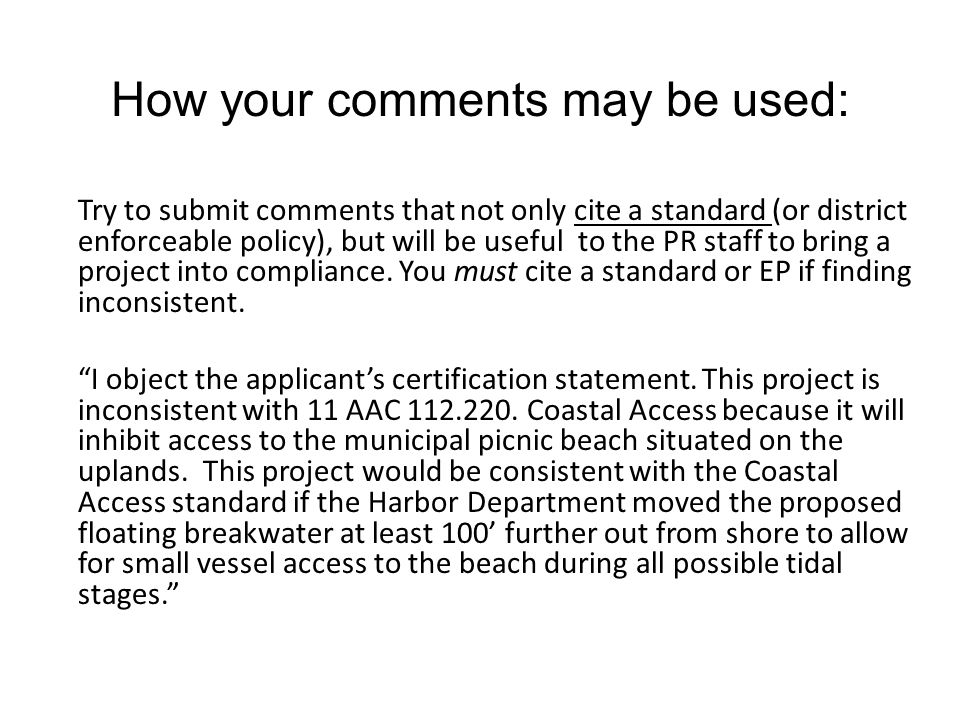 Try to submit comments that not only cite a standard (or district enforceable policy), but will be useful to the PR staff to bring a project into comp