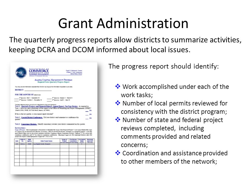 Grant Administration The quarterly progress reports allow districts to summarize activities, keeping DCRA and DCOM informed about local issues. Work a