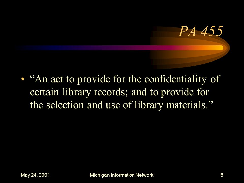 May 24, 2001Michigan Information Network19 PA 212 So, that leaves libraries established by the state; a county, city, township, village, school district, or other local unit of government or authority or combination of local units of governments and authorities.
