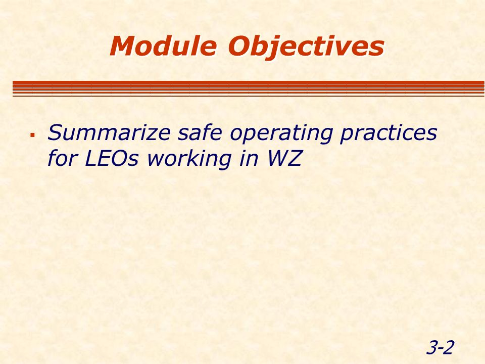 3-3 About Recommended Practices Not requirements, but recommendations Few specific standards/guidelines exist None in the MUTCD Every case is different.
