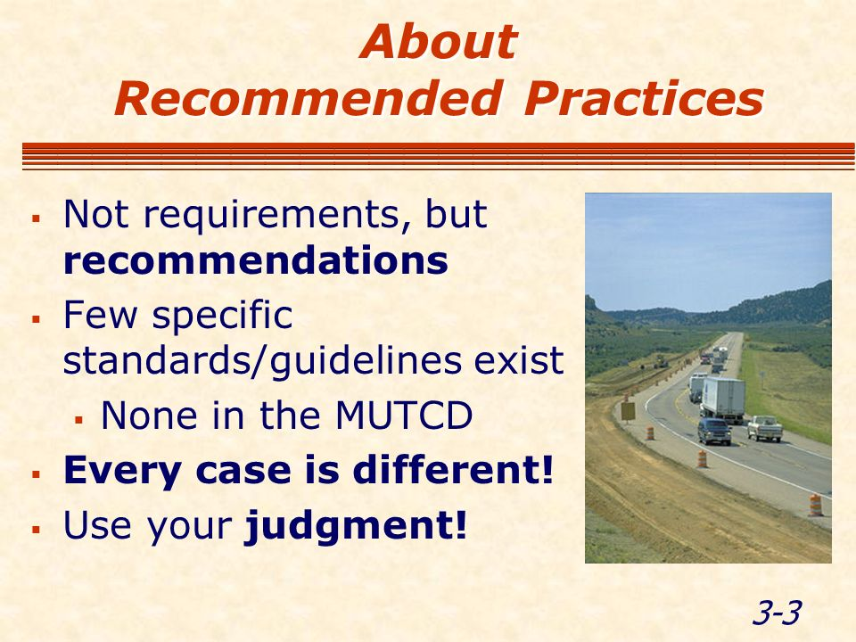 3-14 Module Recap What are some of the recommended practices when working in a work zone.