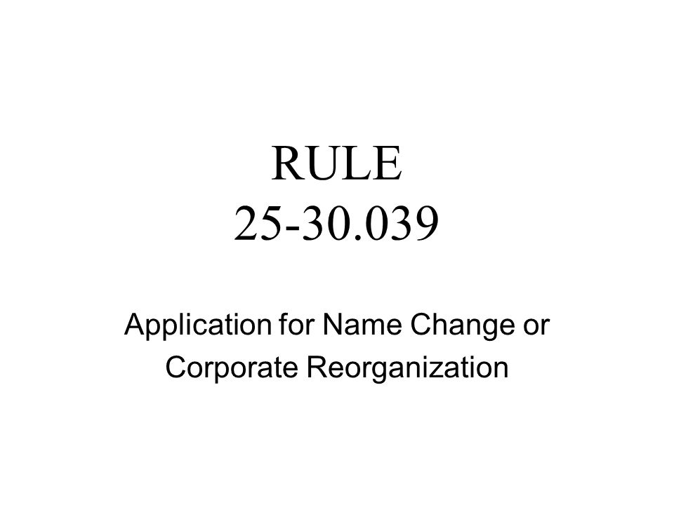 RULE 25-30.039 Application for Name Change or Corporate Reorganization