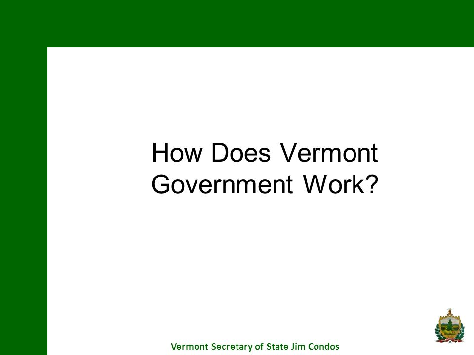 How Does Vermont Government Work? Vermont Secretary of State Jim Condos