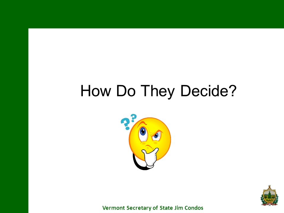 VOTE!!! Floor Vote Australian Ballot Vermont Secretary of State Jim Condos