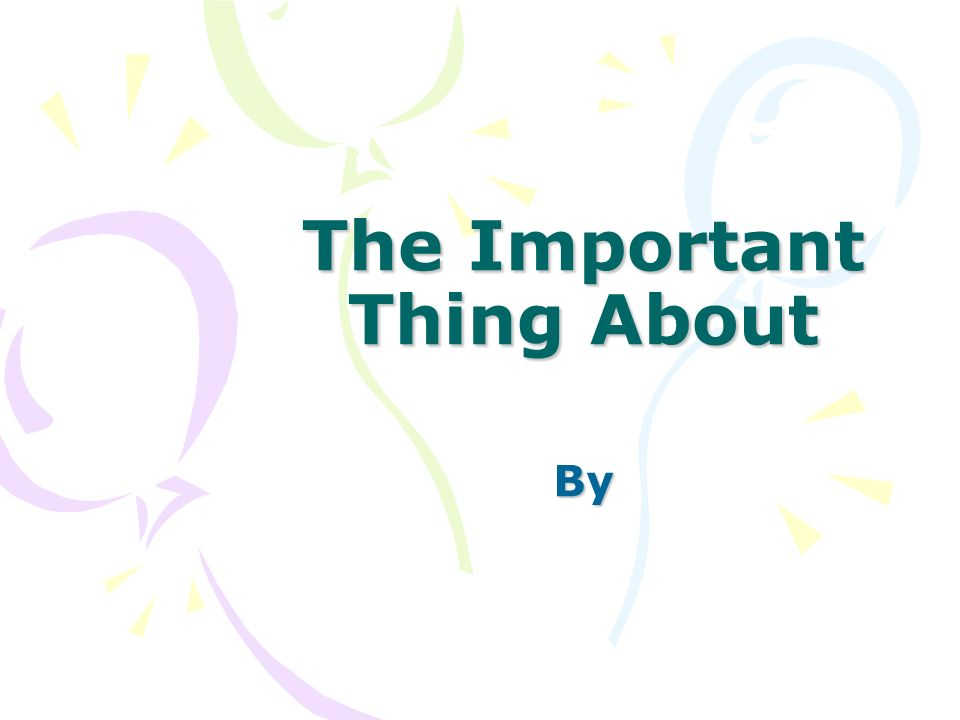 The Important Thing About By