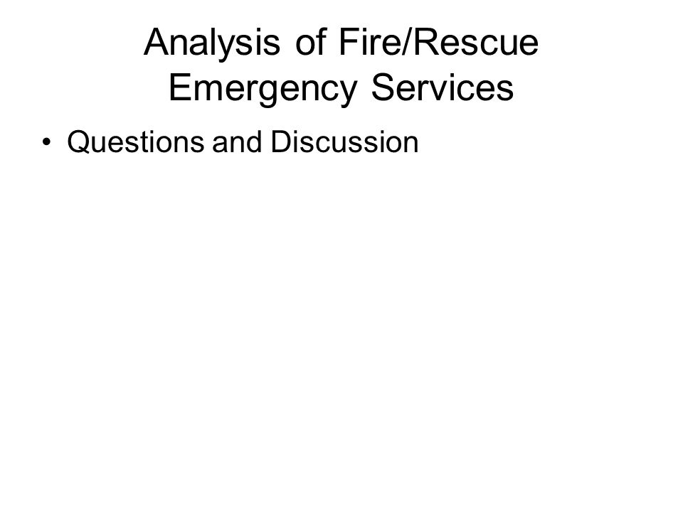 Analysis of Fire/Rescue Emergency Services Questions and Discussion