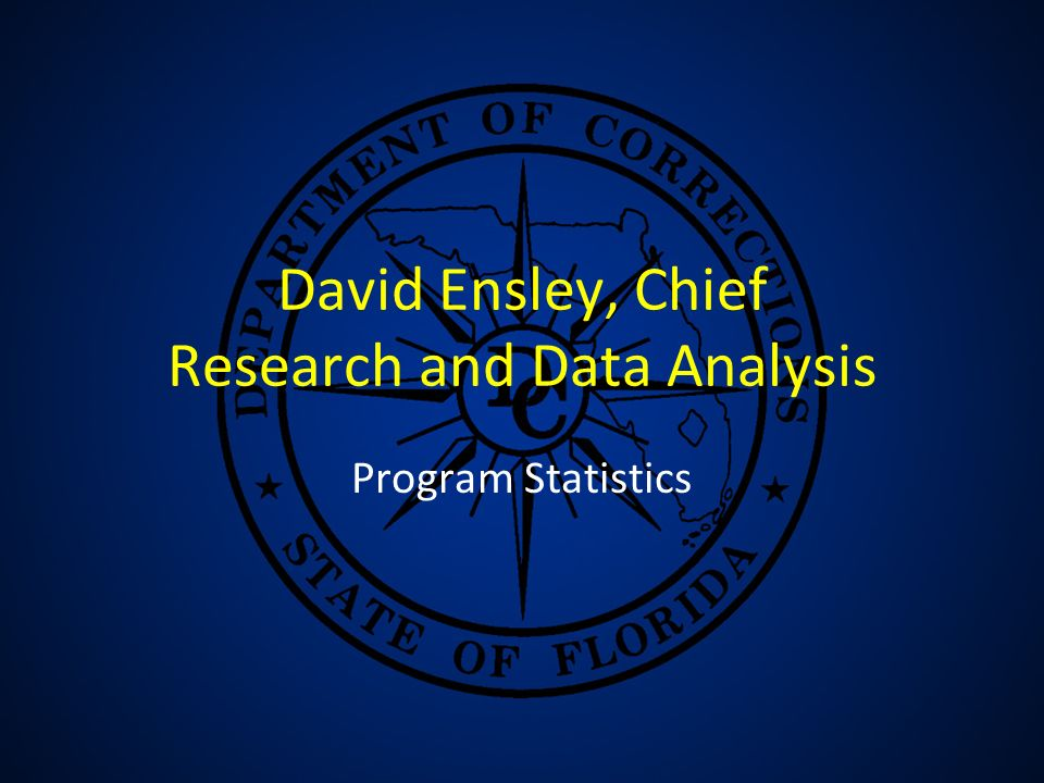David Ensley, Chief Research and Data Analysis Program Statistics