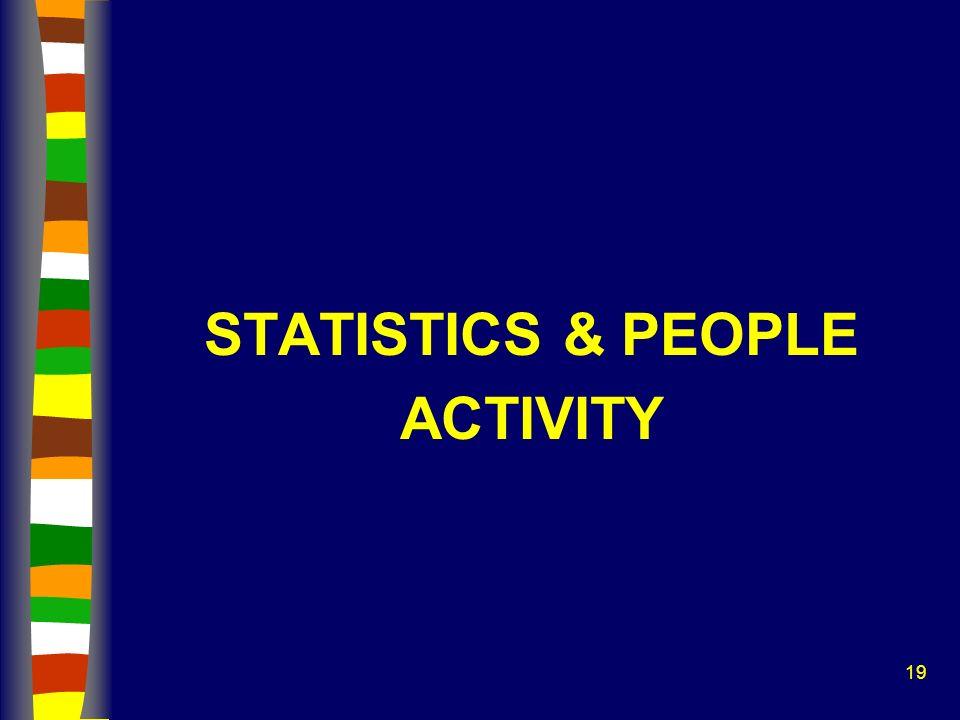 19 STATISTICS & PEOPLE ACTIVITY