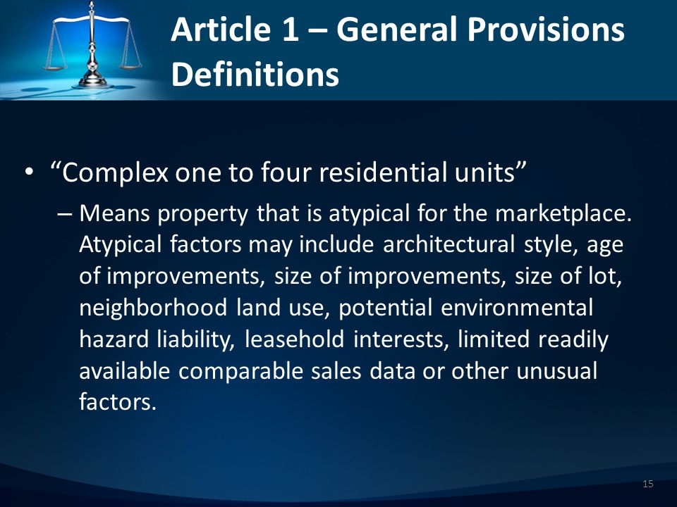 Article 1 – General Provisions Definitions Complex one to four residential units – Means property that is atypical for the marketplace.