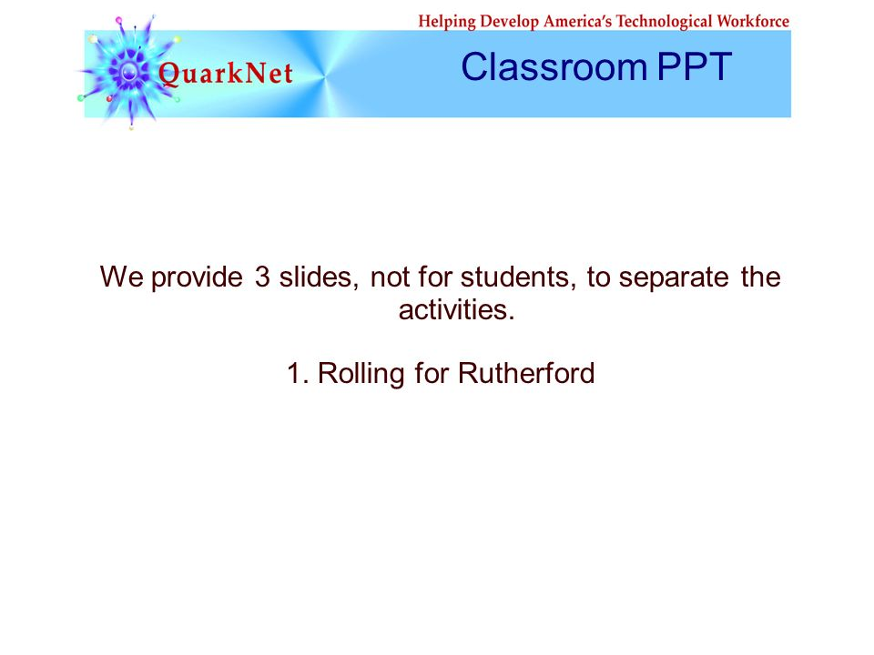 We provide 3 slides, not for students, to separate the activities.