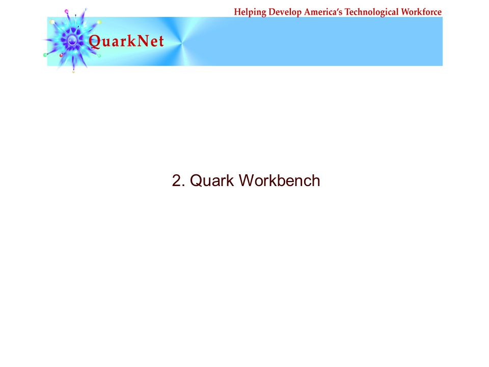 2. Quark Workbench