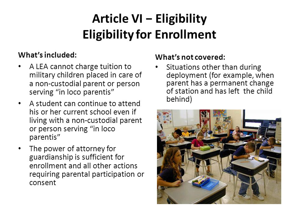 Article VI Eligibility Eligibility for Enrollment Whats included: A LEA cannot charge tuition to military children placed in care of a non-custodial p