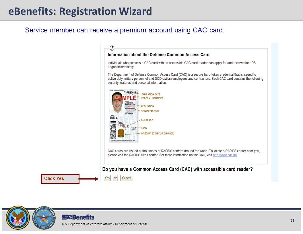 18 U.S. Department of Veterans Affairs / Department of Defense eBenefits Briefing eBenefits: Registration Wizard Click Yes Service member can receive