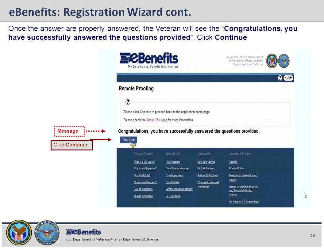 29 U.S. Department of Veterans Affairs / Department of Defense eBenefits Briefing eBenefits: Registration Wizard cont. Once the answer are properly an