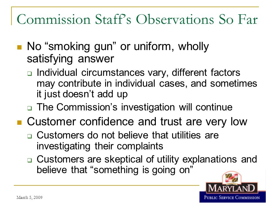 March 5, 2009 Commission Staffs Observations So Far No smoking gun or uniform, wholly satisfying answer Individual circumstances vary, different facto