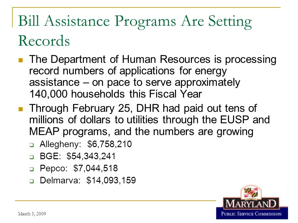 March 5, 2009 Bill Assistance Programs Are Setting Records The Department of Human Resources is processing record numbers of applications for energy a