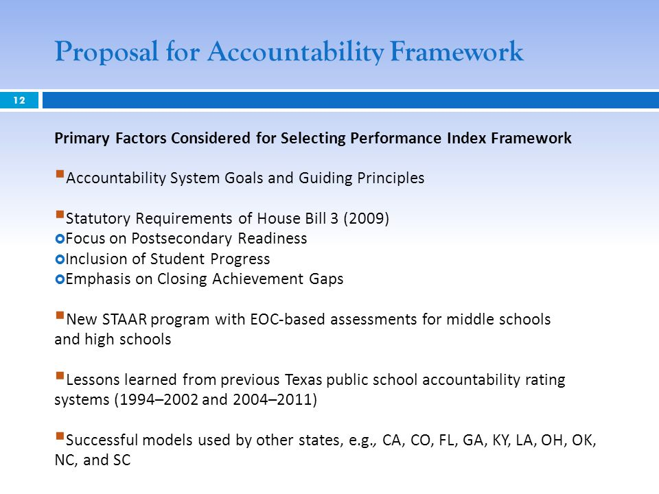 Proposal for Accountability Framework 12 Primary Factors Considered for Selecting Performance Index Framework Accountability System Goals and Guiding