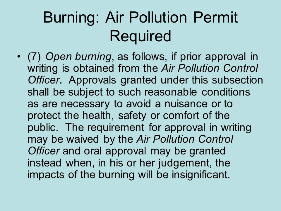 Burning: Air Pollution Permit Required (7)Open burning, as follows, if prior approval in writing is obtained from the Air Pollution Control Officer. A