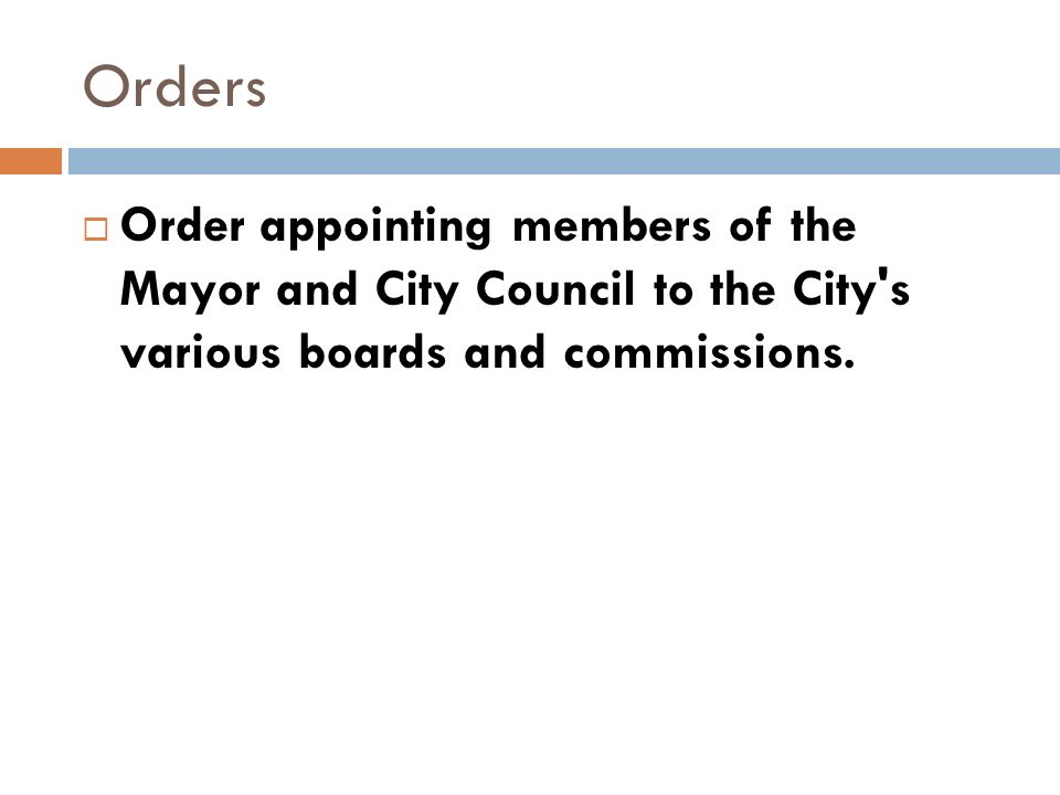 Orders Order appointing members of the Mayor and City Council to the City's various boards and commissions.