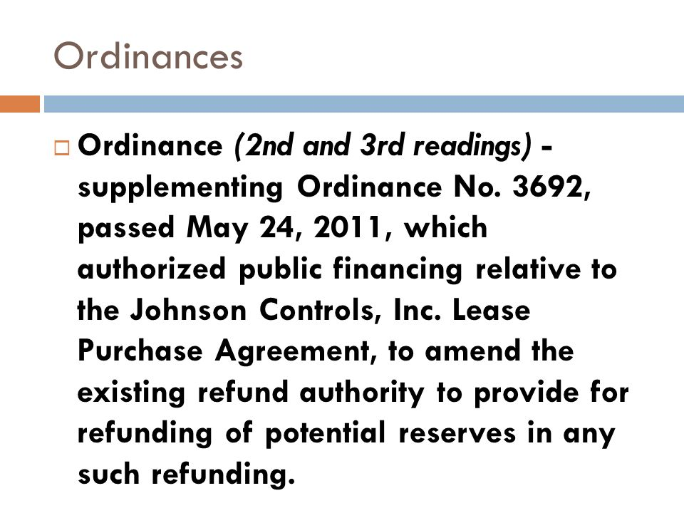 Ordinances Ordinance (2nd and 3rd readings) - supplementing Ordinance No. 3692, passed May 24, 2011, which authorized public financing relative to the
