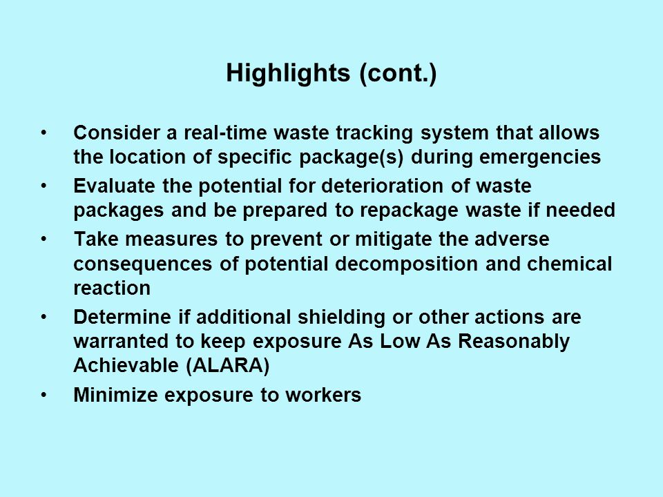 Highlights (cont.) Consider a real-time waste tracking system that allows the location of specific package(s) during emergencies Evaluate the potentia