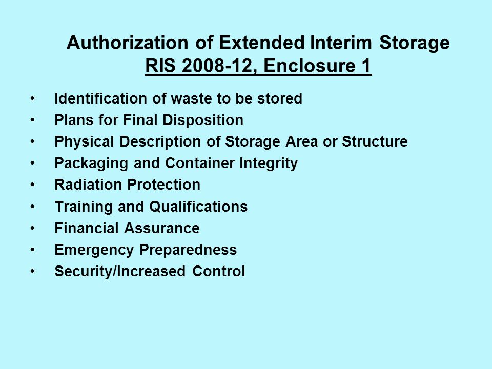 Authorization of Extended Interim Storage RIS 2008-12, Enclosure 1 Identification of waste to be stored Plans for Final Disposition Physical Descripti