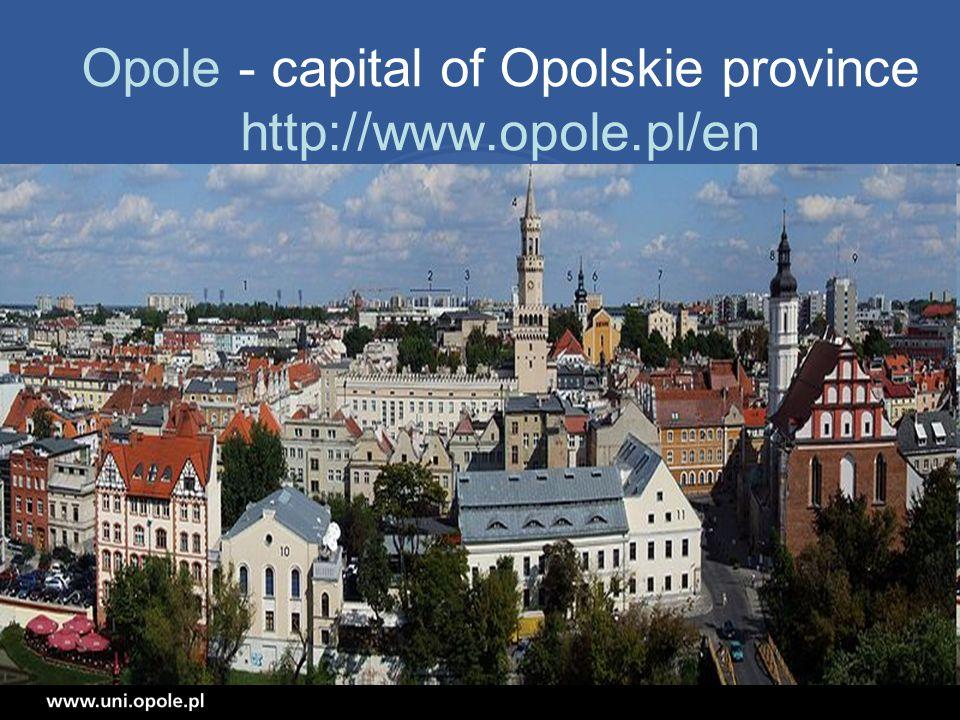 Opole - capital of Opolskie province http://www.opole.pl/en