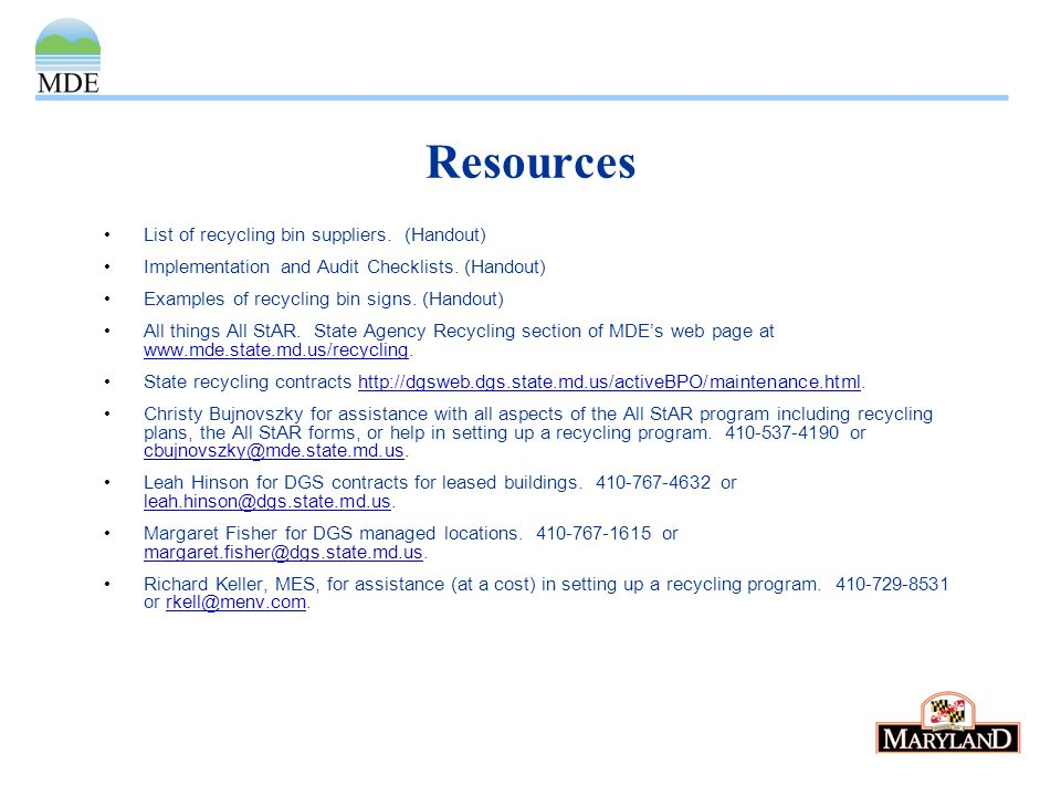 Resources List of recycling bin suppliers. (Handout) Implementation and Audit Checklists.