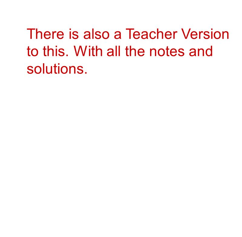 There is also a Teacher Version to this. With all the notes and solutions.