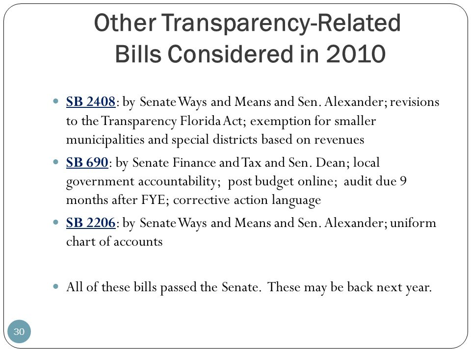Other Transparency-Related Bills Considered in 2010 30 SB 2408: by Senate Ways and Means and Sen. Alexander; revisions to the Transparency Florida Act