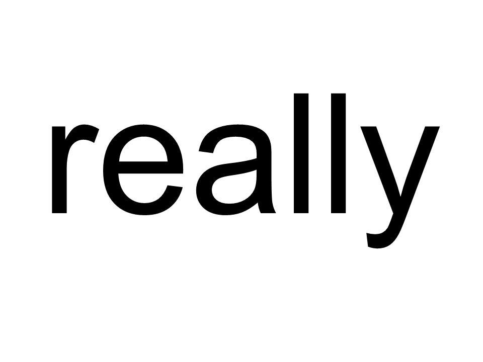 really