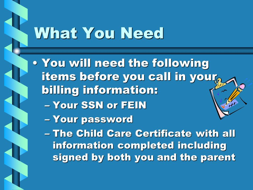 What You Need You will need the following items before you call in your billing information:You will need the following items before you call in your