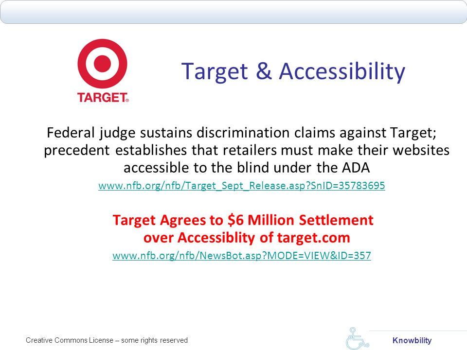 Creative Commons License – some rights reserved Knowbility Target & Accessibility Federal judge sustains discrimination claims against Target; precede