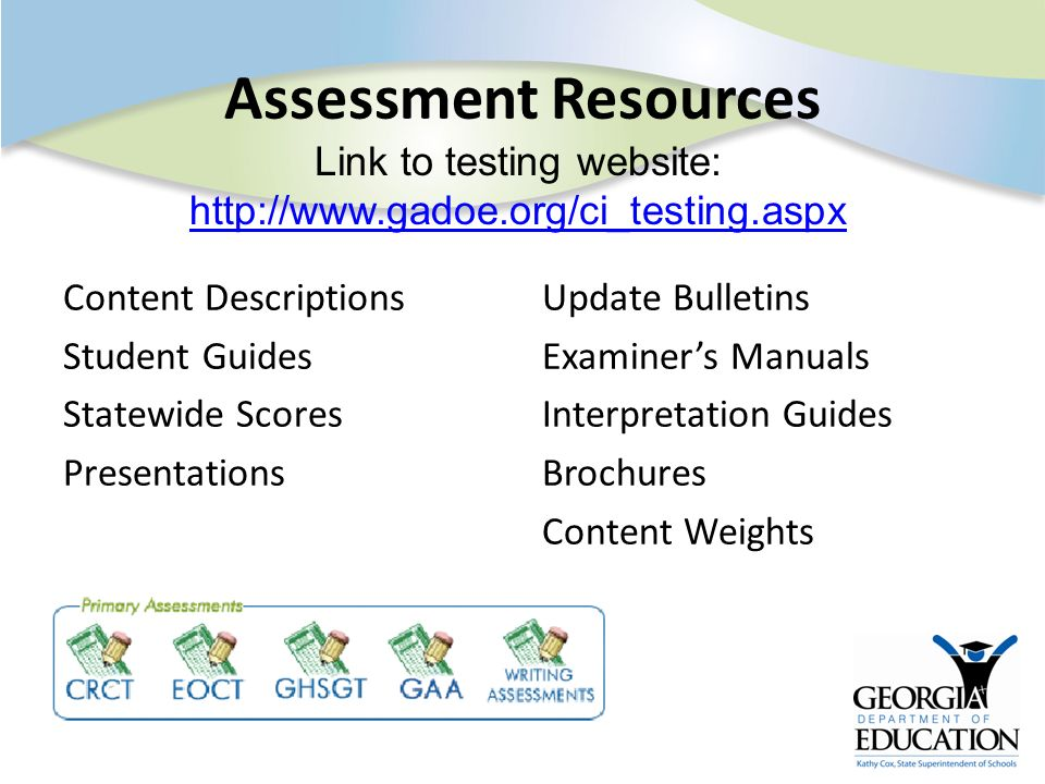 Assessment Resources Content Descriptions Student Guides Statewide Scores Presentations Update Bulletins Examiners Manuals Interpretation Guides Broch