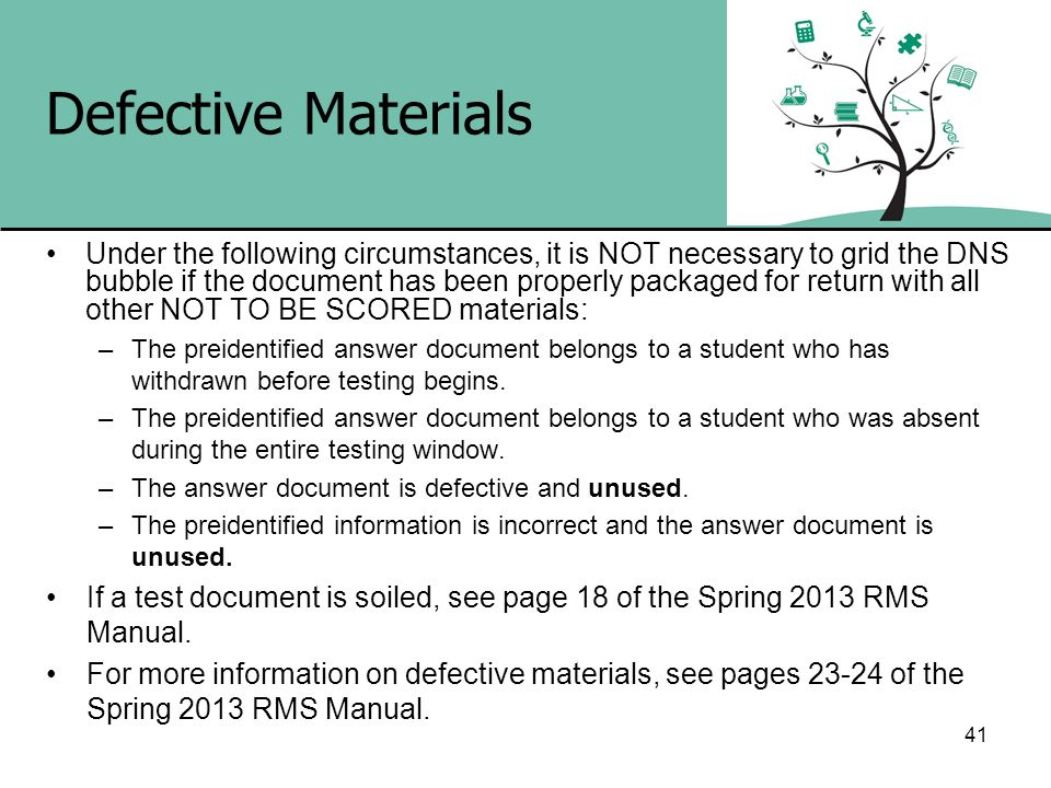 Defective Materials Under the following circumstances, it is NOT necessary to grid the DNS bubble if the document has been properly packaged for retur